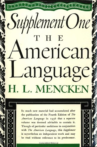 The American Language Supplement 1 :The American Language: An Inquiry Into the Development of English in the United States