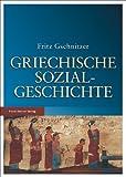 Griechische Sozialgeschichte : Von der Mykenischen Bis Zum Ausgang der Klassischen Zeit, Gschnitzer, Fritz, 3515104089