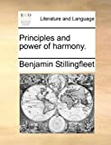 Principles and Power of Harmony, Benjamin Stillingfleet, 1140969021