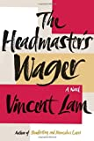 The Headmaster's Wager, Vincent Lam, 0307986462