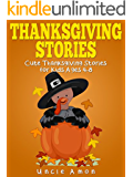Thanksgiving Stories: Cute Thanksgiving Short Stories for Kids and Thanksgiving Jokes (Thanksgiving Story Books for Kids)