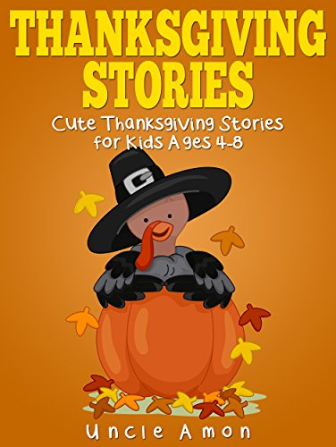 Thanksgiving Stories: Cute Thanksgiving Short Stories for Kids and Thanksgiving Jokes by [Amon, Uncle]