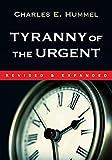 Tyranny of the Urgent!