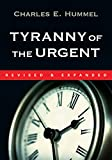 img - for Tyranny of the Urgent! book / textbook / text book