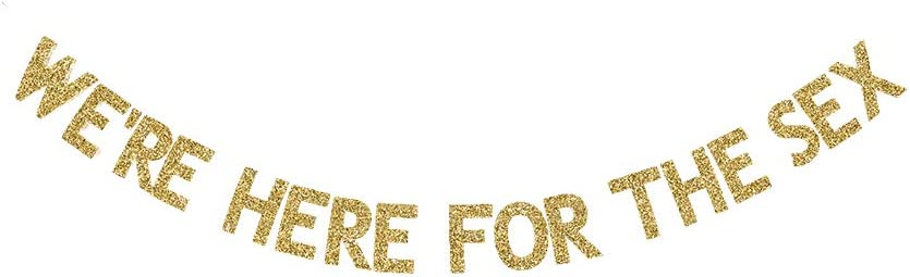 We're Here for The Sex Banner, Fun Gender Reveal Party Banner, Gold Gliter Paper Garland for Baby Shower Party Decorations Supplies