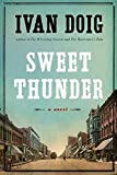 Front cover for the book Sweet Thunder: A Novel by Ivan Doig