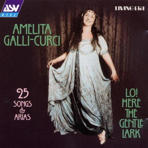 Amelita Galli-Curci: Lo! Here the Gentle Lark: 25 Songs & Arias by Asv Living Era (Image #1)