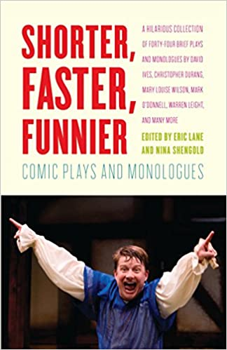 Shorter, Faster, Funnier: Comic Plays and Monologues: Eric