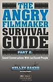 The Angry Filmmaker Survival Guide Part 2, Kelley Baker, 1466414561