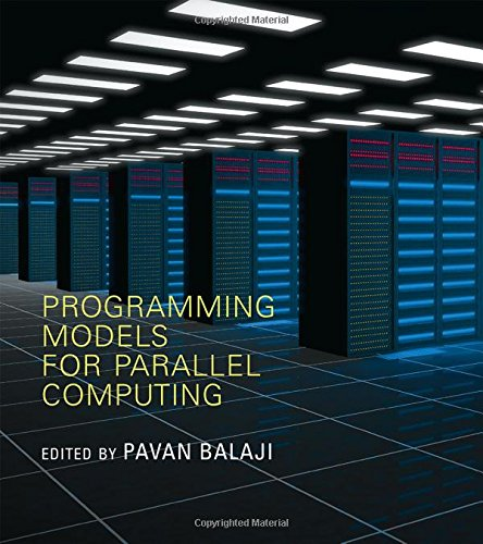 Programming Models for Parallel Computing (Scientific and Engineering Computation) by The MIT Press