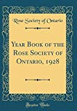 Amazon / Forgotten Books: Year Book of the Rose Society of Ontario, 1928 Classic Reprint (Rose Society of Ontario)
