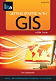 Getting Started with GIS, Eva Hobot Dodsworth, 1555707750