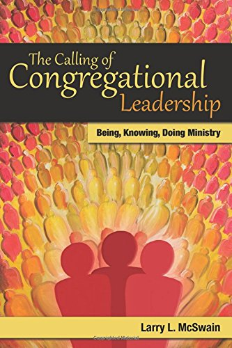The Calling of Congregational Leadership: Being, Knowing, Doing Ministry (TCP The Columbia Partnership Leadership Series