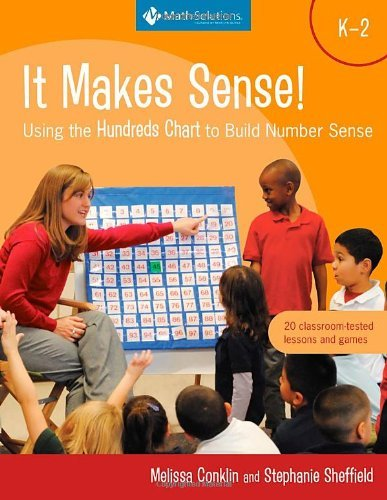 It Makes Sense! Using the Hundreds Chart to Build Number Sense, Grades K-2 by Conklin Melissa Sheffield Stephanie (2012-04-15) Paperback