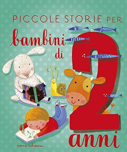 Piccole storie per bambini di due anni (Italian Edition)