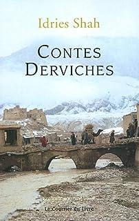 Contes derviches : [histoires-enseignements des maîtres soufis du dernier millénaire], Shah, Idries