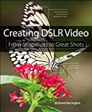 Creating Dslr Video, Richard Harrington, 0321814878