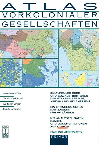 Atlas Vorkolonialer Gesellschaften (Atlas Of Pre-Colonial Societies): Cultural Heritage And Social Structures In African, Asian And Melanesian States