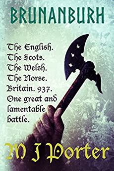 Brunanburh: A novel of 937 (Chronicles of the English Book 1) by [Porter, M J]