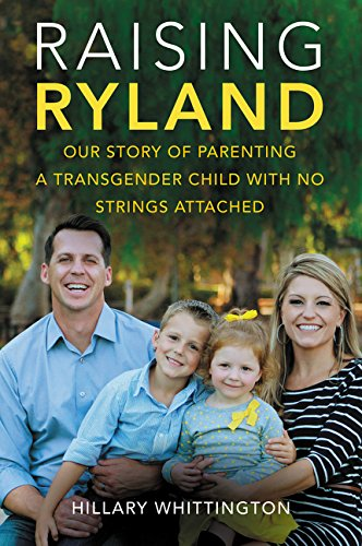 Raising Ryland: Our Story of Parenting a Transgender Child with No Strings Attached PDF
