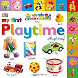 My First Playtime, Dorling Kindersley Publishing Staff, 1465401679