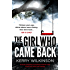 The Girl Who Came Back: A totally gripping psychological thriller with a twist you won't see coming