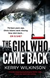 Book cover image for The Girl Who Came Back: A totally gripping psychological thriller with a twist you won't see coming