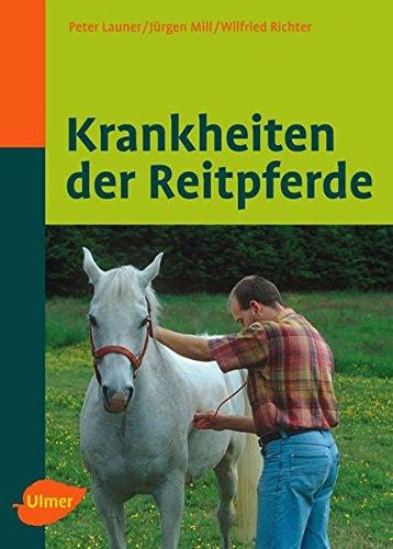 Krankheiten der Reitpferde (Reiterbibliothek)