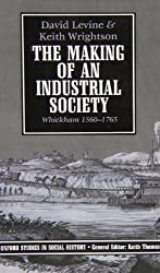 The Making of an Industrial Society: Whickham 1560-1765 (Oxford Studies in Social History)
