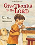 Give Thanks to the Lord, Karma Wilson, 0310738490