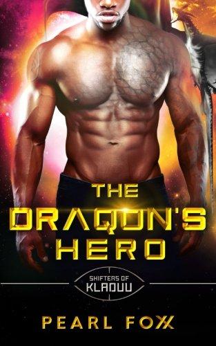 The Draqon's Hero: Scifi Alien Romance (Shifters of Kladuu) (Volume 6) pdf