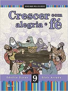 Crescer com Alegria e fé - 9º ano: Ednilce Duran, Glair