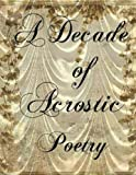 img - for A Decade Of Acrostic Poetry book / textbook / text book