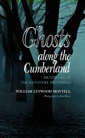 Ghosts Along the Cumberland: Deathlore in the Kentucky Foothills by William Lynwood Montell - Foothills The Mall