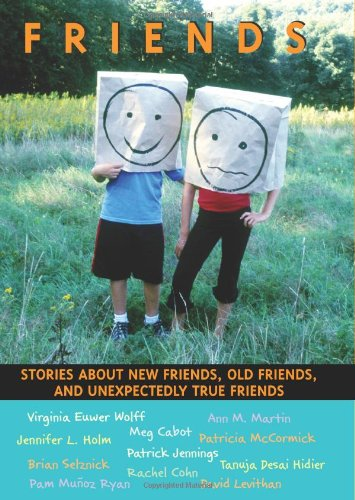 Friends: Stories About New Friends, Old Friends, And Unexpectedly True - Children Ryans Meg