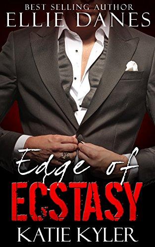 Edge of Ecstasy (The Edge Series, Book 5): An Alpha Billionaire Romance