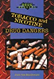img - for Tobacco and Nicotine Drug Dangers book / textbook / text book