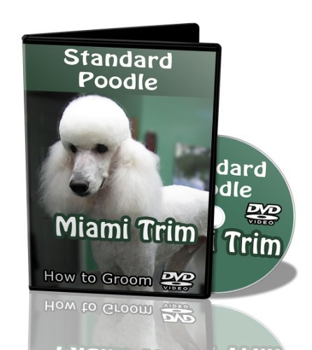 Standard Poodle Dog Grooming DVD - Miami Trim - How To Groom Video Guide