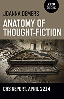Anatomy of Thought-Fiction: CHS report, April 2214 by [Demers, Joanna]