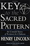 Key to the Sacred Pattern, Henry Lincoln, 0312214847