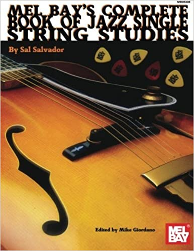 Mel Bay presents Complete Book Jazz Single String Studies (Mel Bay Archive Editions) by Sal Salvador (2008-05-27)