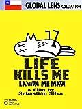 Life Kills Me (La Vida Me Mata) (English Subtitled)
