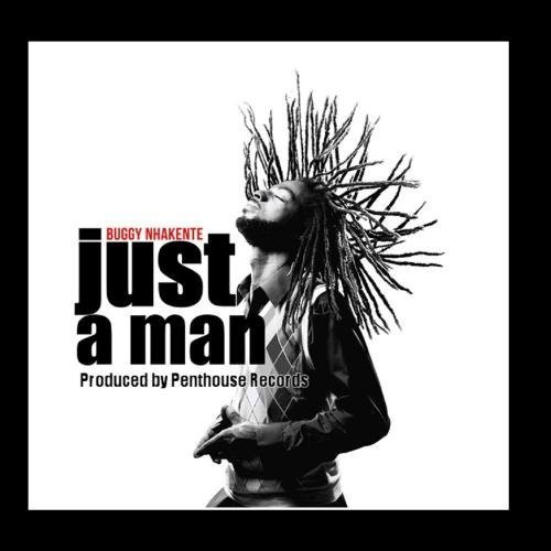 Just A Man - Single by Buggy Nhakente