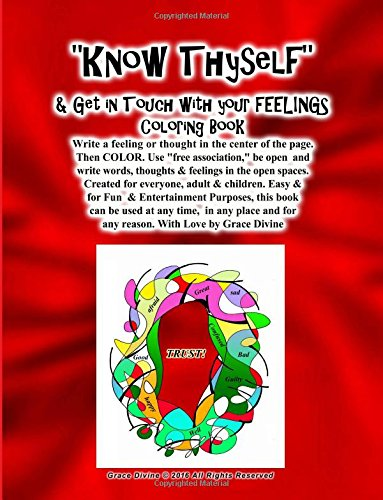 """""""Know Thyself""""    & Get in Touch with your FEELINGS Coloring Book Write a feeling or thought in the center of the page.  Then COLOR. Use """"free ... for  any reason. With Love by Grace Divine pdf"""