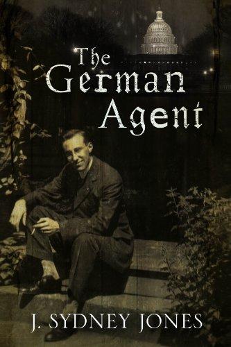 - German Agent, The: A World War One thriller set in Washington DC
