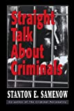 Straight Talk about Criminals, Stanton Samenow, 0765703408