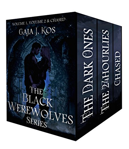 The Black Werewolves Series Box Set: The Dark Ones, The 24hourlies & Chased (Volume #1) by [Kos, Gaja J.]