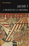 img - for Jaume I a trav s de la Hist ria (Catalan Edition) book / textbook / text book