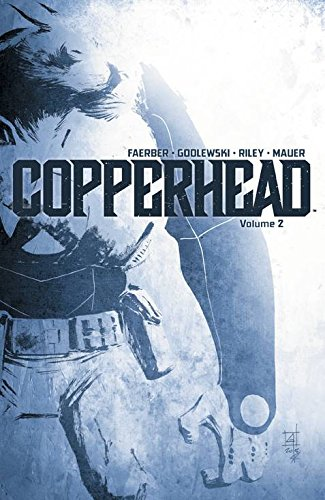 Copperhead, Vol. 2