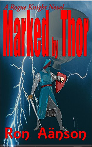 Marked by Thor: A Rogue Knight Novel by [Aänson, Ron]